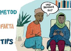 Text: metod – fakta – tips och en tecknad bild av två unga där den ene frågar den andra: vad behöver du? Illustration: Rudy Loewe