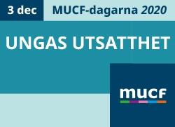Grafik som berättar att temat är Ungas utsatthet den 3 december på MUCF-dagarna.