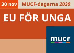 Grafik som berättar att temat är EU för unga den 30 november på MUCF-dagarna.