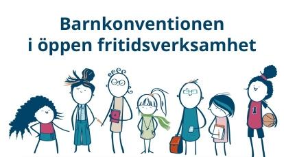 Tecknade barn på rad med texten Barnkonventionen i öppen fritidsverksamhet