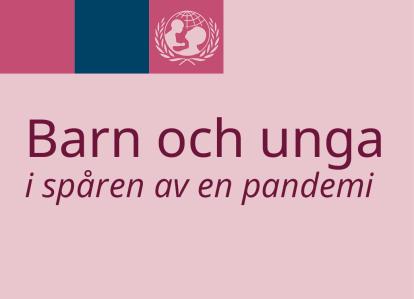Grafik med texten Barn och unga - i spåren av en pandemi